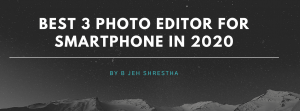 Best 3 Photo-Editor For Smartphone 2020