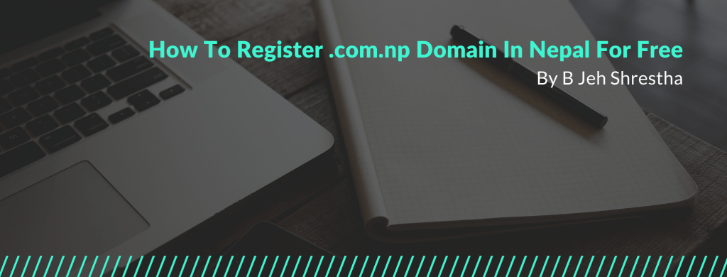 How To Register .com.np Domain In Nepal For Free